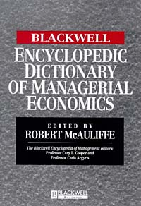 The Blackwell Encyclopedic Dictionary of Managerial Economics
