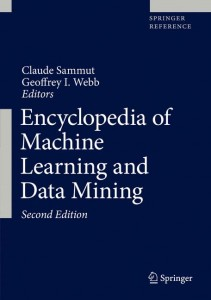 Encyclopedia of machine learning and data mining: with 263 figures and 34 tables