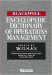 The Blackwell Encyclopedic Dictionary of Operations Management